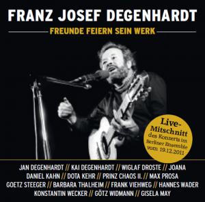Franz Josef Degenhardt - Freunde feiern sein WErk